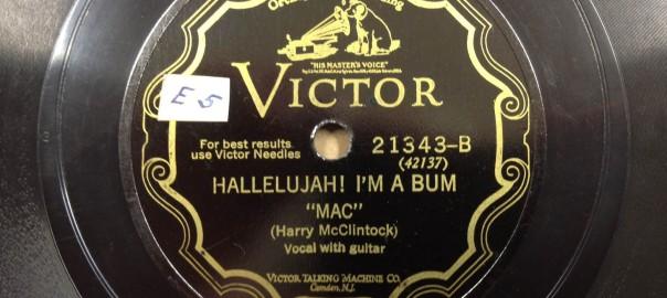 Harry McClintock- The Bum Song / Hallelujah! I'm A Bum